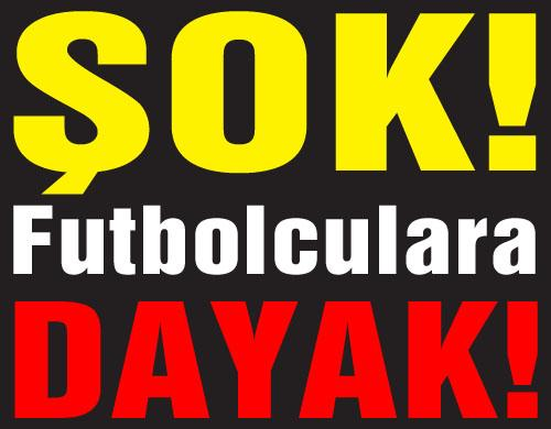 SAKARYASPORLU FUTBOLCULARA DAYAK!
