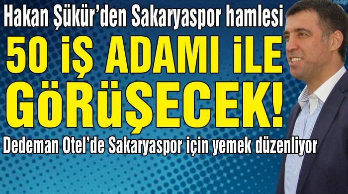 Hakan Şükür'den Sakaryaspor hamlesi!