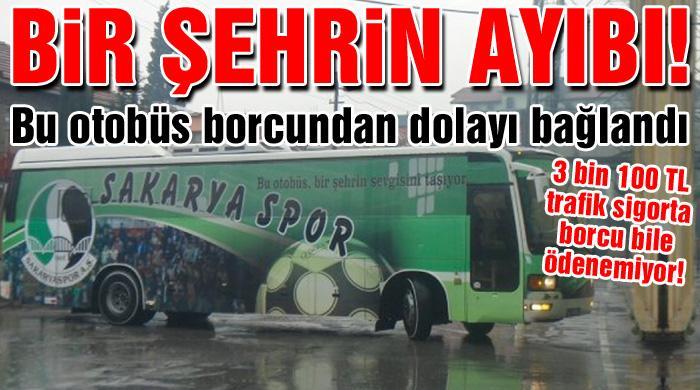 Sakaryaspor'un otobüsü bağlandı!