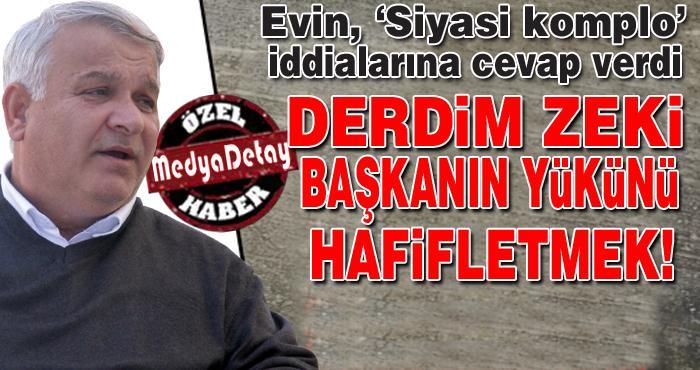 Halit Evin'den 'Siyasi komplo' cevabı!