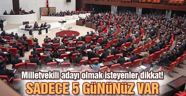 Milletvekili adayı olmak isteyenler dikkat!
