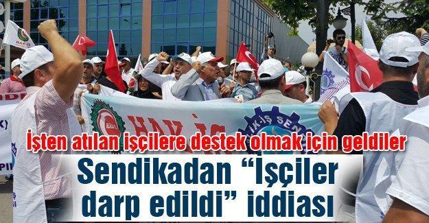 """Sendikadan """"İşçiler darp edildi"""" iddiası"""
