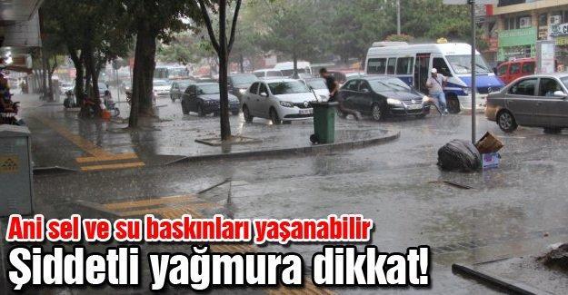 Şiddetli yağmura dikkat!