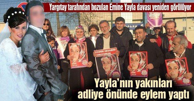 Yargıtay tarafından bozulan Emine Yayla davası yeniden görülüyor