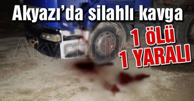 Akyazı'da silahlı kavga 1 ölü 1 yaralı