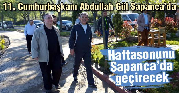 11. Cumhurbaşkanı Abdullah Gül Sapanca'da