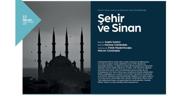'Şehir ve Sinan' bu panelde konuşulacak