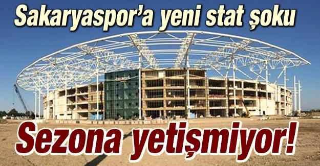 Sakaryaspor'a stat şoku!