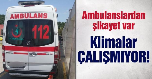 Ambulanslardan şikayet var