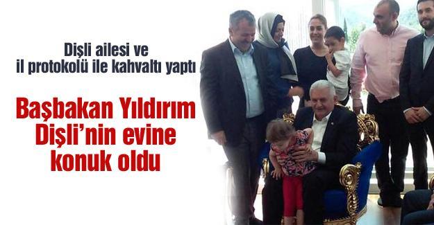 Başbakan Binali Yıldırım Dişli'nin evine konuk oldu