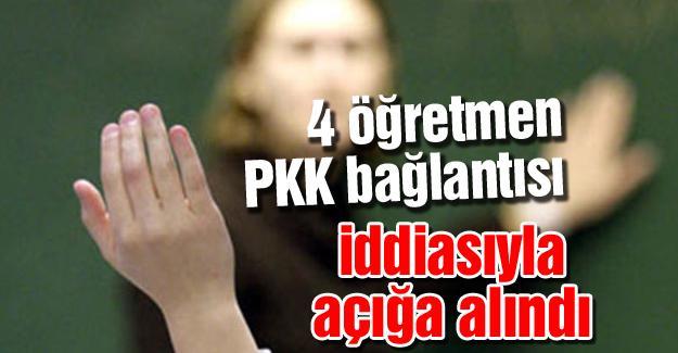 4 öğretmen PKK bağlantısı iddiasıyla açığa alındı