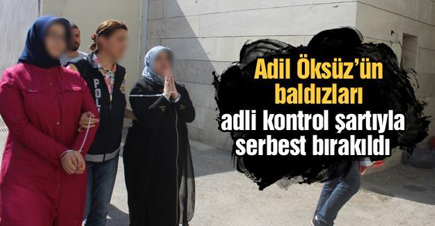 Adil Öksüz'ün baldızları adli kontrol şartıyla serbest bırakıldı