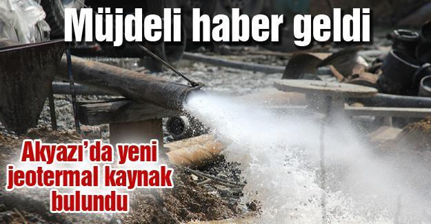 Akyazı'da yeni jeotermal kaynak bulundu