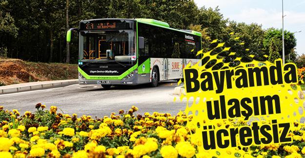 Belediye otobüslerinde ücret alınmayacak