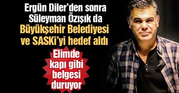 Süleyman Özışık da Büyükşehir Belediyesi ve SASKİ'yi hedef aldı