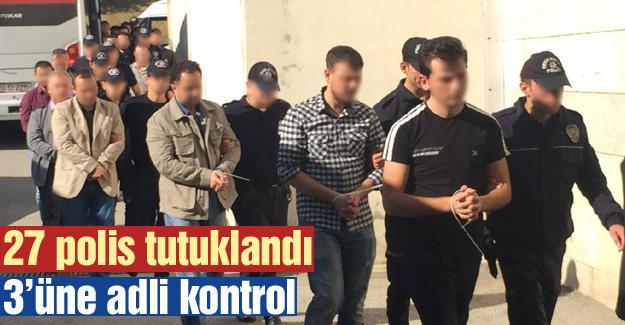 27 polis tutuklandı