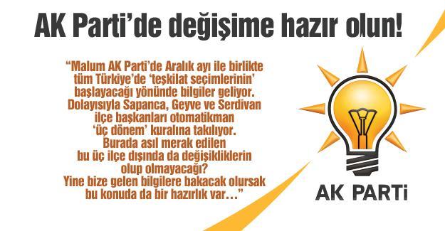 AK Parti'de değişime hazır olun!…