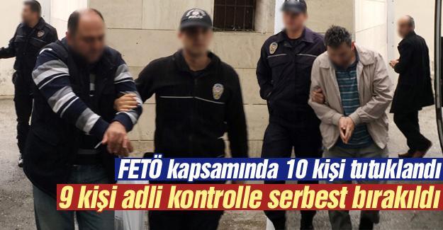 FETÖ kapsamında 10 kişi tutuklandı