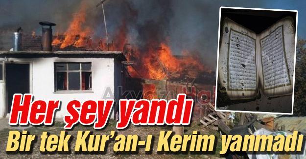 Her şey yandı bir tek Kur'an-ı Kerim yanmadı