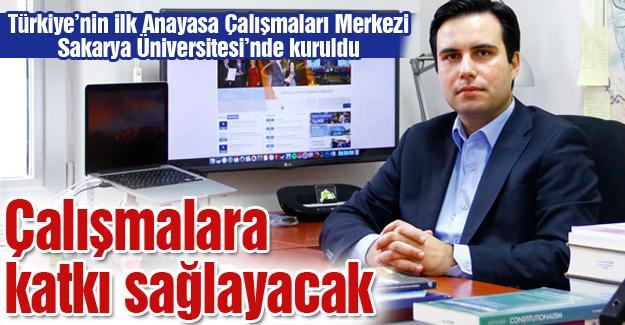 Türkiye'nin ilk Anayasa Çalışmaları Merkezi Sakarya Üniversitesi'nde kuruldu