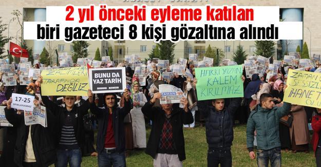 2 yıl önceki eyleme katılan biri gazeteci 8 kişi gözaltına alındı