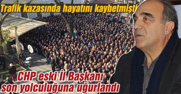 CHP'li eski İl Başkanı son yolculuğuna uğurlandı