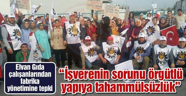 Elvan Gıda çalışanlarından fabrika yönetimine tepki