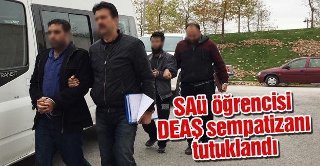 SAÜ öğrencisi DEAŞ sempatizanı tutuklandı