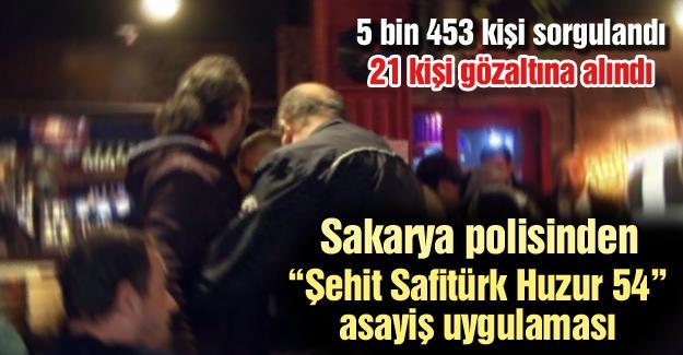 """""""Şehit Safitürk Huzur 54"""" asayiş uygulaması"""