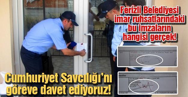 Ferizli Belediyesi imar ruhsatlarındaki bu imzaların hangisi gerçek!
