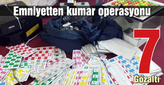 Kumar oynayan 7 kişiye gözaltı