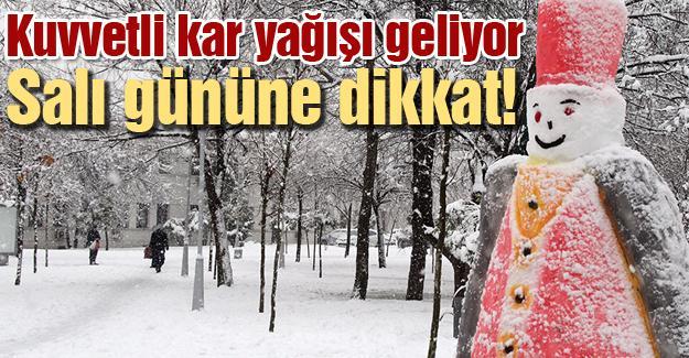 Kuvvetli kar yağışı geliyor! Salı gününe dikkat!