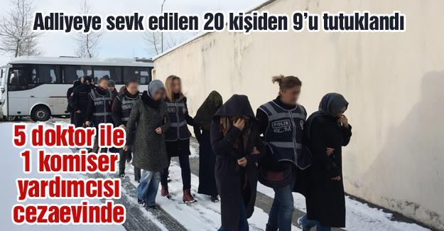 Adliyeye sevk edilen 20 kişiden 9'u tutuklandı