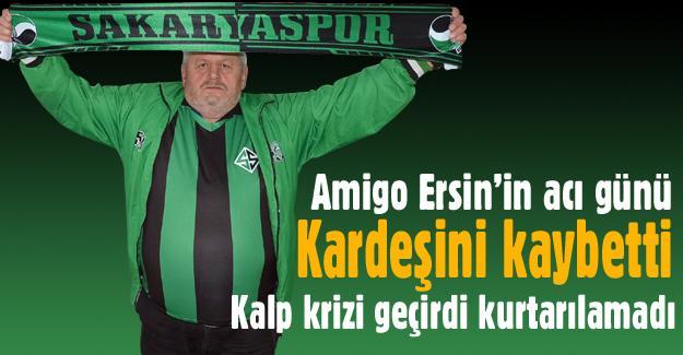 Amigo Ersin'in acı günü!