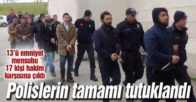 Polislerin tamamı tutuklandı