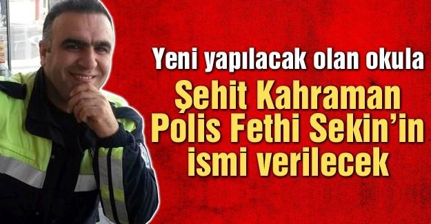 Şehit Kahraman polisin adı okula verilecek