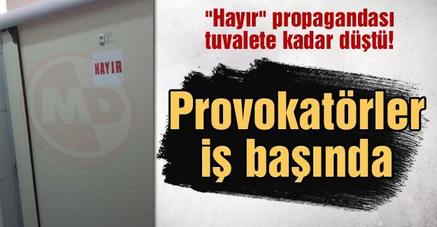 """""""Hayır"""" propagandası tuvalete kadar düştü!"""