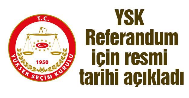 YSK Referandum için resmi tarihi açıkladı