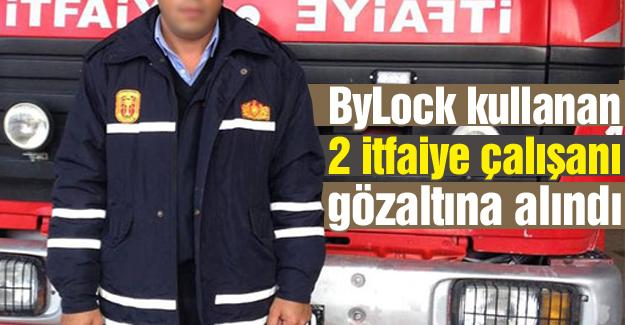 ByLock kullanan 2 itfaiyeci gözaltına alındı