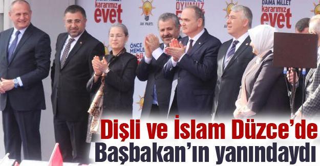 Dişli ve İslam Düzce'de Başbakan'ın yanındaydı
