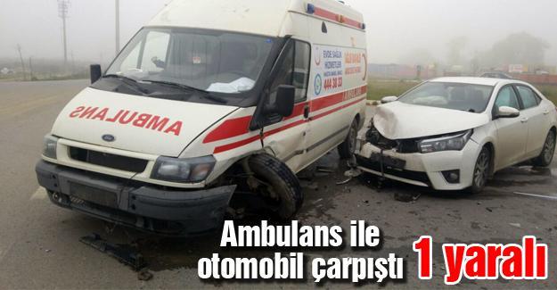 Ambulans ile otomobil çarpıştı 1 yaralı