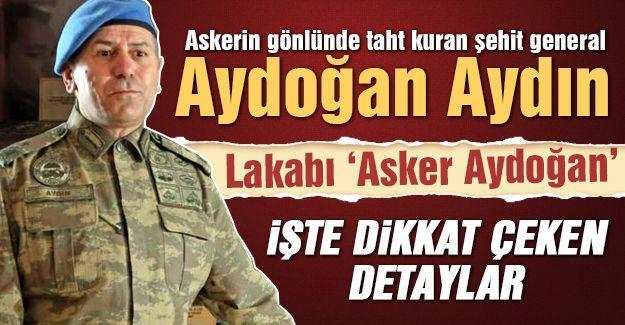 Askerin gönlünde taht kuran şehit general: Aydoğan Aydın!