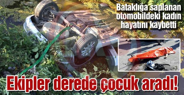 Bataklığa saplanan otomobildeki kadın hayatını kaybetti