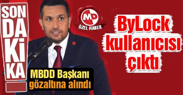 MBDD Başkanı gözaltına alındı