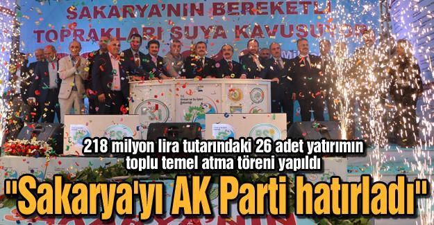 """""""Sakarya'yı AK Parti hükümetleri hatırladı"""""""