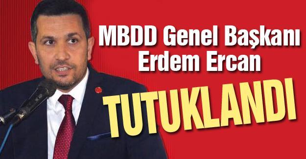 MBDD Genel Başkanı Erdem Ercan tutuklandı