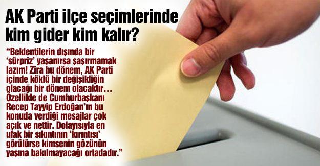 AK Parti ilçe seçimlerinde kim gider kim kalır?…