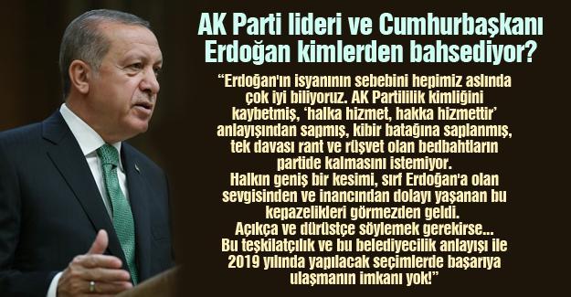 AK Parti lideri ve Cumhurbaşkanı Erdoğan kimlerden bahsediyor?