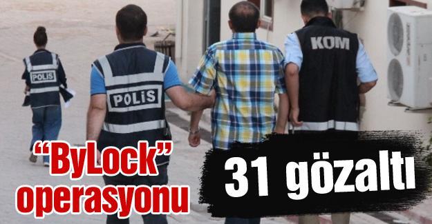 """""""ByLock"""" operasyonu! 31 gözaltı"""