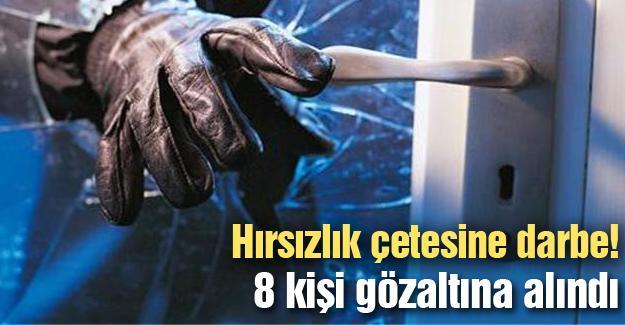 Hırsızlık çetesine darbe!